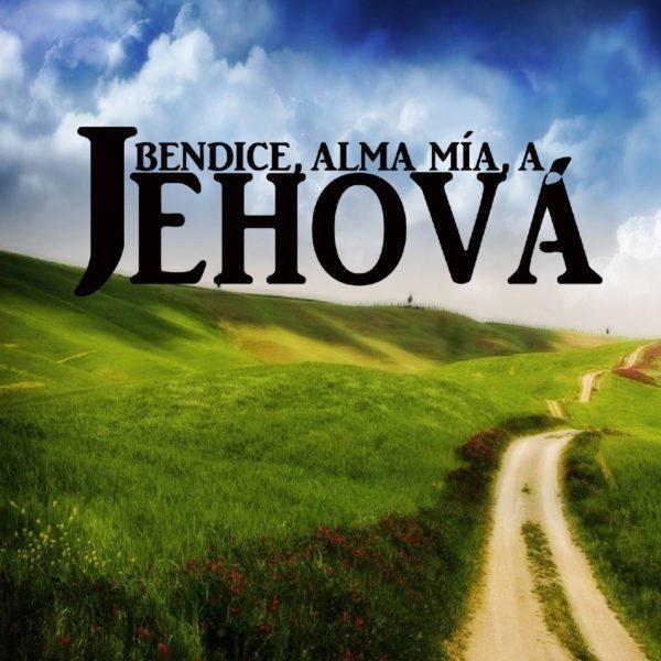 bendice-alma-mia-a-jehova-001